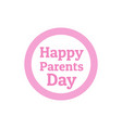 parents day - holiday that celebrated on the vector image