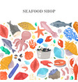 seafood and fish shop poster with shells starfish vector image vector image
