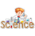 word design for science with cientist working in vector image vector image
