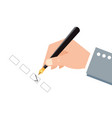 human hand holding an ink pen and check boxes vector image vector image