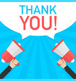 male hand holding megaphone with thank you speech vector image
