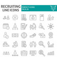recruiting thin line icon set employment symbols vector image