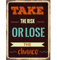 retro motivational quote take the risk or lose vector image vector image