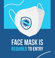 a face mask is required to enter the social vector image vector image