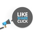 hand hold megaphone like share click text in vector image