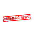 breaking news rubber stamp vector image vector image