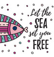 let the sea set you free vector image