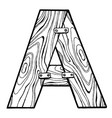 wooden letter a engraving vector image vector image