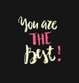 ink quote you are best vector image vector image