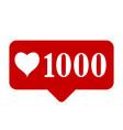 new 1000 like icon on white background vector image