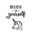 believe in yourself unicorn lettering vector image vector image