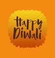 happy diwali for poster logotype banner flyer vector image