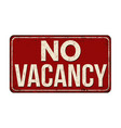 no vacancy vintage rusty metal sign vector image vector image