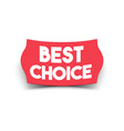 best choice sticker with 3d effect vector image vector image