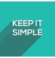Keep It Simple modern flat typography vector image