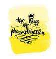 king procrastination vector image vector image