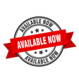 available now label now red band sign vector image vector image