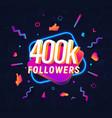 400k followers celebration in social media vector image vector image