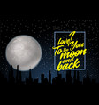 i love you to the moon and back card design vector image vector image
