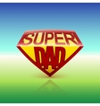 Super dad shield on colored background vector image vector image