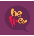 Be free lettering vector image