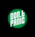 dont panic - poster or print for t-shirt with the vector image