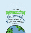 hand lettering with bible verse in the beginning vector image vector image