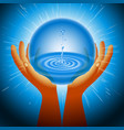 ball magic ecology water hand flash light vector image vector image