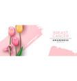 breast cancer awareness pink ribbon tulip flower vector image vector image