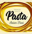 pasta traditional dish of italian cuisine vector image vector image