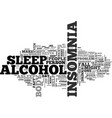 alcohol and insomnia text word cloud concept vector image vector image