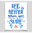 Life is better when you surf vector image vector image