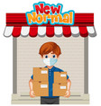 new normal with delivery man holding many boxes vector image