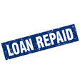 square grunge blue loan repaid stamp vector image vector image