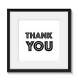 a thank you in a frame vector image vector image