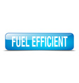 fuel efficient blue square 3d realistic isolated vector image vector image