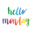 Hello monday calligraphic poster vector image vector image