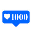 new 1000 like icon on white background vector image
