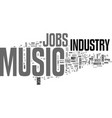 what s a quick breakdown of jobs in the music vector image vector image