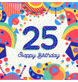 25 twenty five year birthday party greeting card vector image vector image
