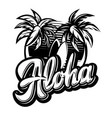 monochrome on aloha with a palm vector image vector image