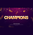 3d golden glitter word champions vector image