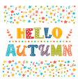 Hello Autumn card Autumn landscape background vector image vector image