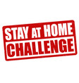 stay at home challenge grunge rubber stamp vector image vector image