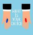 red and blue pills choice vector image vector image