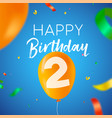 happy birthday 2 two year balloon party card vector image vector image