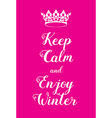 Keep Calm and enjoy winter poster vector image vector image