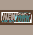 typography new york for t-shirt print vector image vector image