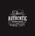 authentic accessories store retro typography vector image vector image