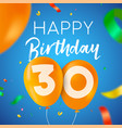 happy birthday 30 thirty year balloon party card vector image